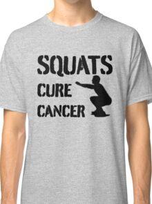 Squats Cure Cancer - Black Classic T-Shirt