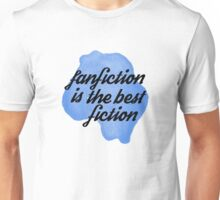 fanfic is the best Unisex T-Shirt