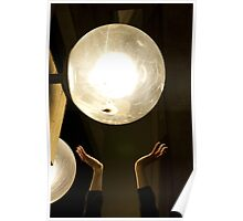 Hold The Light Of The World In Your Hands Poster