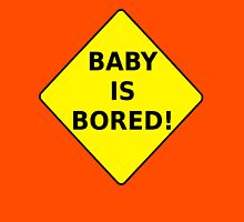 Baby Is Bored! T-shirt Design Unisex T-Shirt