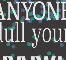 Don't Let Anyone Dull Your Sparkle Sticker