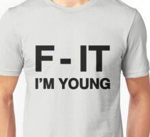 F - It Unisex T-Shirt