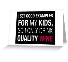 Quality Wine Greeting Card