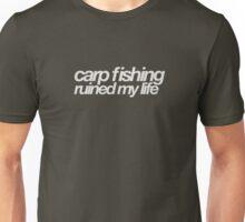 Carp fishing ruined my life Unisex T-Shirt