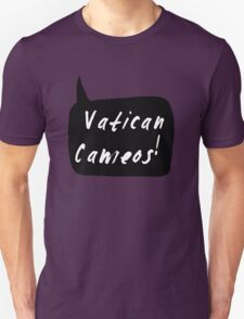 Vatican Cameos! (White text)  T-Shirt
