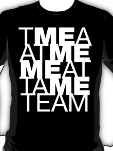 The M E in team T-Shirt