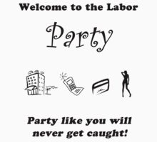 Labor Party Party! by TwinTurboCelica