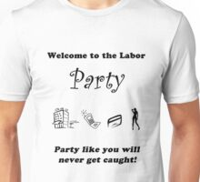 Labor Party Party! Unisex T-Shirt