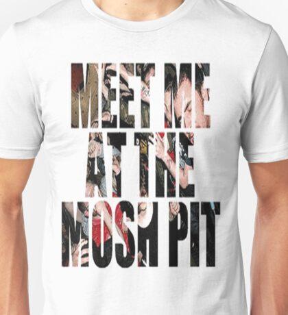 Meet Me At The Mosh Pit Unisex T-Shirt