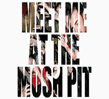 Meet Me At The Mosh Pit T-Shirt