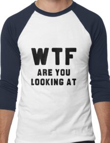 WTF ARE YOU LOOKING AT ???? Men's Baseball ¾ T-Shirt