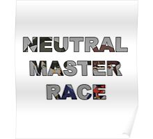 NEUTRAL MASTER RACE Poster