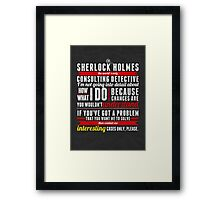 Interesting Cases Only, Please. Framed Print