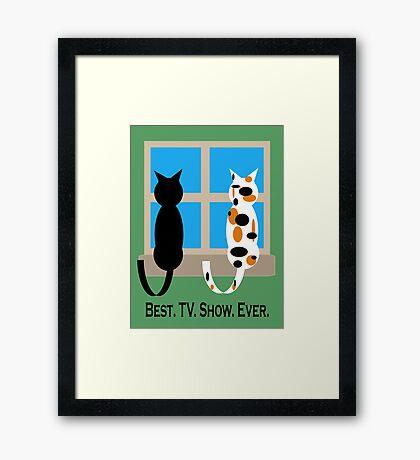 Window Cats - Best. TV. Show. Ever. Framed Print