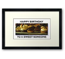 Happy Birthday - To A Sweet Someone Framed Print