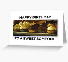 Happy Birthday - To A Sweet Someone Greeting Card