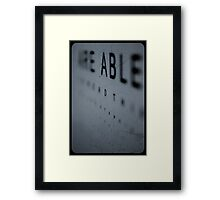 If you are able to read this you are standing to close... Framed Print