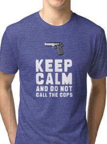DON CALL THE COPS Tri-blend T-Shirt