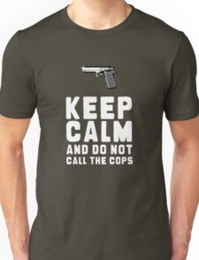 DON CALL THE COPS Unisex T-Shirt