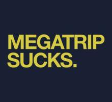 Megatrip Sucks. T-Shirt