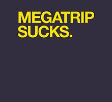 Megatrip Sucks. T-Shirt