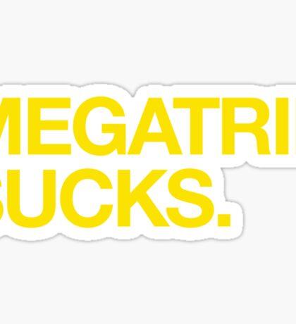 Megatrip Sucks. Sticker