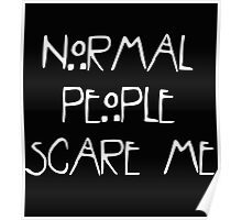 AHS ~ Normal People Scare Me Poster