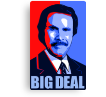 Anchorman Big Deal - Hope design Canvas Print