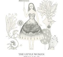 THE LITTLE WOMAN - TLW Series • No. 127 by FlowerandFly