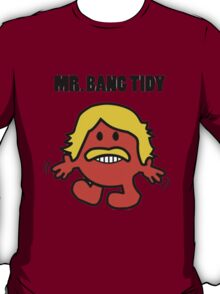 Bang Tidy! T-Shirt