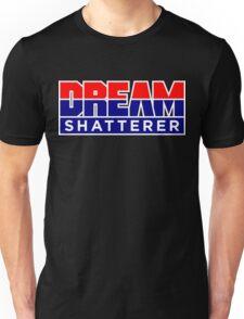 DREAM Shatterer Unisex T-Shirt