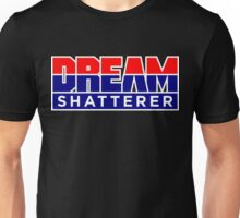DREAM Shatterer Unisex T-Shirt