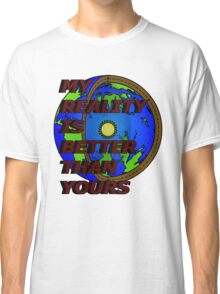 my reality (hollow earth) Classic T-Shirt