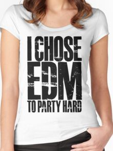 I Chose EDM To Party Hard (black) Women's Fitted Scoop T-Shirt