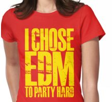 I Chose EDM To Party Hard (yellow) Womens Fitted T-Shirt