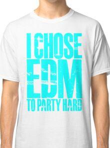 I Chose EDM To Party Hard (cyan) Classic T-Shirt