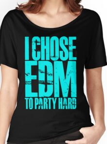 I Chose EDM To Party Hard (cyan) Women's Relaxed Fit T-Shirt