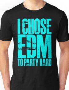I Chose EDM To Party Hard (cyan) Unisex T-Shirt