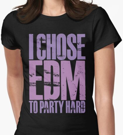 I Chose EDM To Party Hard (violet) Womens Fitted T-Shirt