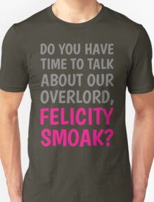 Do You Have Time To Talk About Our Overlord, Felicity Smoak? - Gray & Pink Text T-Shirt