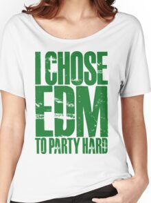 I Chose EDM To Party Hard (green) Women's Relaxed Fit T-Shirt