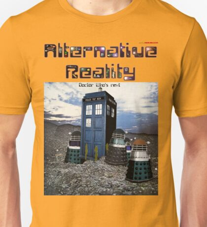 Alternative Reality - (Doctor) Who's Next Unisex T-Shirt