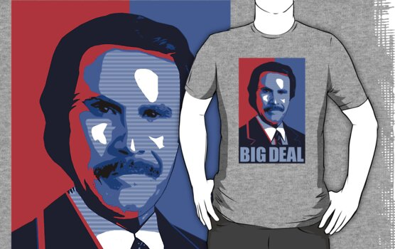 Anchorman Big Deal - Hope design by GordonBDesigns