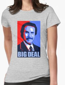 Anchorman Big Deal - Hope design Womens Fitted T-Shirt