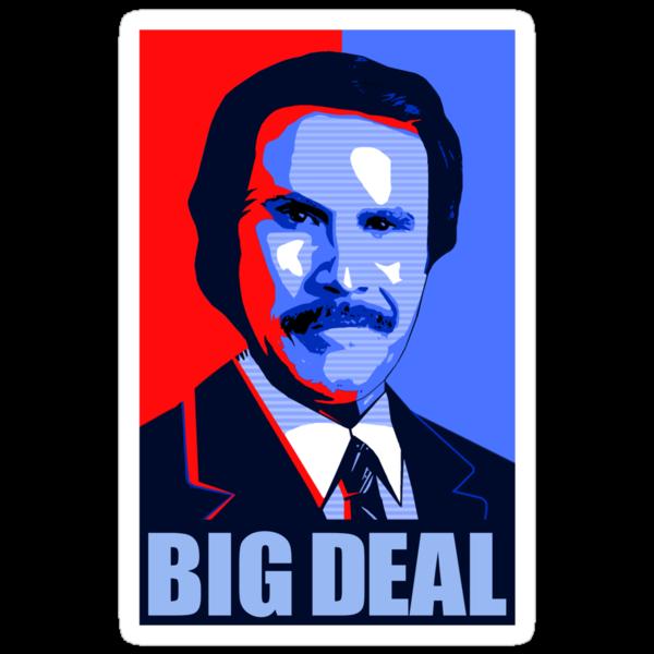Anchorman Big Deal - Hope design by GordonBDesigns