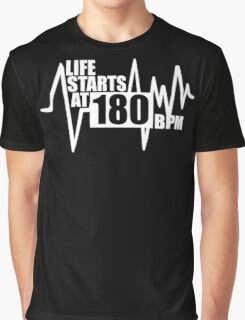 Life starts at 180 BPM Graphic T-Shirt