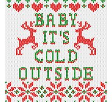Baby It's Cold Outside Ugly Sweater Style Photographic Print