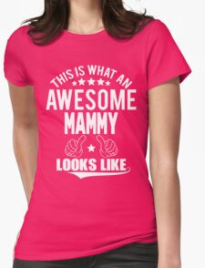 AWESOME MAMMY LOOKS LIKE T-Shirt