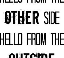 Hollow From The Inside, Hello From The Outside by theLadyofShalot