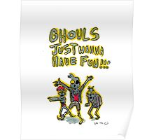 Ghouls Just Wanna Have Fun Poster